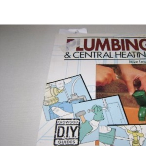 Plumbing and Central Heating (Crowood Diy Guides)