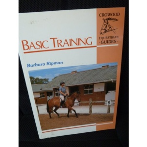 Basic Training : (Crowood Equestrian Guides) :