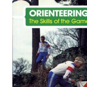 Orienteering: Skills of the Game (The skills of the game)