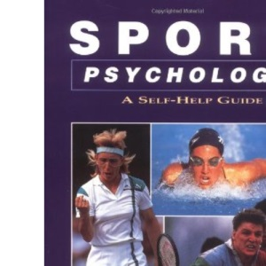 Sport Psychology: A Self-help Guide