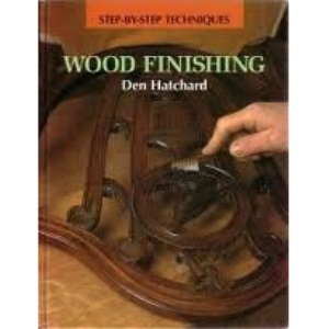 Wood Finishing: Step-by-step Techniques (Woodwork step-by-step techniques)