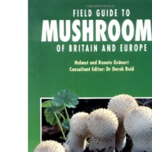 Field Guide to Mushrooms of Britain and Europe