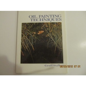 Oil Painting Techniques (Crowood Art Class)