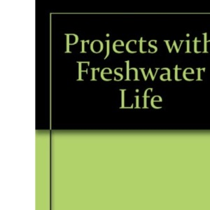 Projects with Freshwater Life