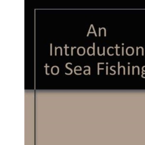 An Introduction to Sea Fishing