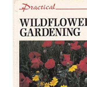 Practical Wildflower Gardening (Practical Gardening)