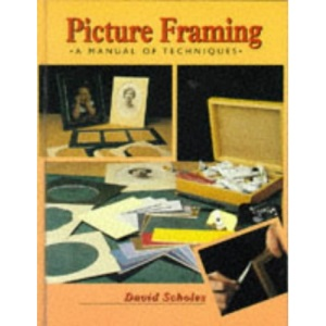 Picture Framing (Manual of Techniques)