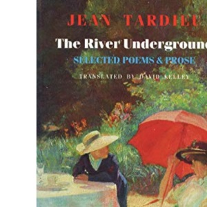 The River Underground: Selected Poems