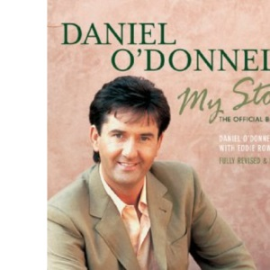 Daniel O'Donnell - My Story: My Story - The Official Book