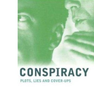 Conspiracy: Plots, Lies and Cover-ups