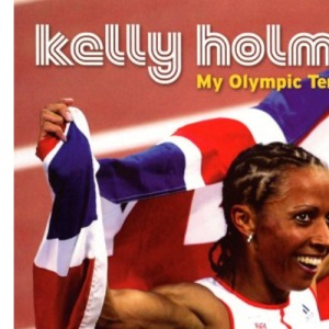 My Olympic Ten Days - Kelly Holmes