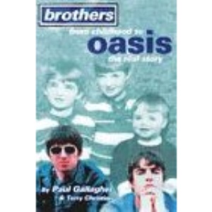 Brothers: From Childhood to Oasis - The Real Story