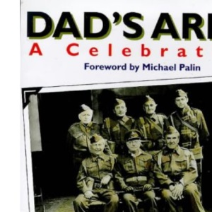 Dad's Army: A Celebration