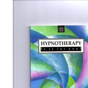 Hypnotherapy: Is it for You?