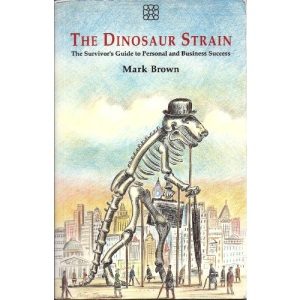 Dinosaur Strain: The Survivor's Guide to Personal and Business Success