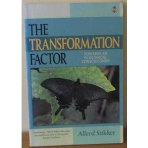 The Transformation Factor: A Spirituality of Science, Ecology and the New World Order