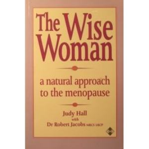 The Wise Woman: Natural Approach to the Menopause