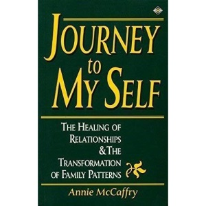 Journey to My Self: Healing of Relationships and the Transformation of Family Patterns