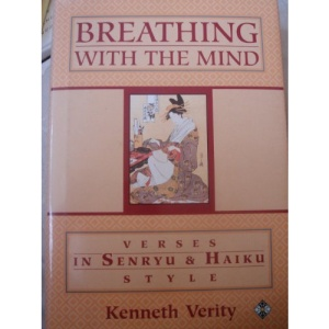 Breathing with the Mind: Verses in Senryu and Haiku Style