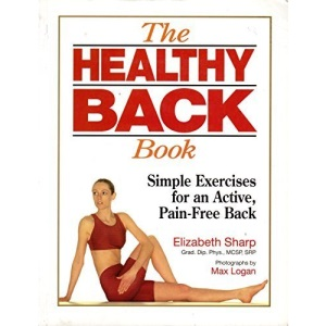 The Healthy Back Book: Simple Exercises for an Active, Pain-free Back (Health workbooks)
