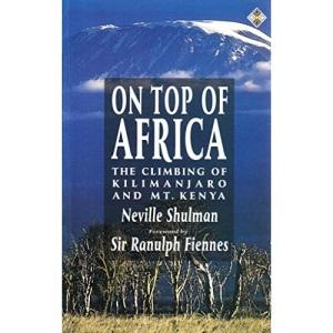 On Top of Africa: Climbing of Kilimanjaro and Mount Kenya
