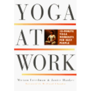 Yoga at Work: 10-minute Yoga Workouts for Busy People