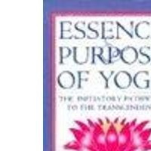 Essence and Purpose of Yoga: The Initiatory Pathways to the Transcendent