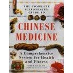 Complete Illustrated Guide - Chinese Medicine: A Comprehensive System for Health and Fitness (Illustrated colour health guides)