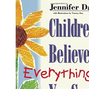 Children Believe Everything You Say: Creating Self-esteem with Children
