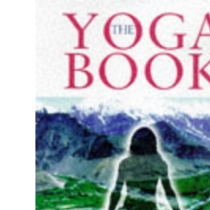 The Yoga Book: A Practical Guide to Self-realization