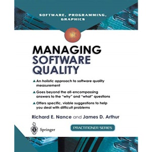 Managing Software Quality: A Measurement Framework for Assessment and Prediction (Practitioner Series)