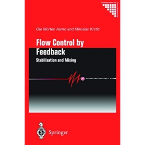 Flow Control by Feedback: Stabilization and Mixing (Communications and Control Engineering)
