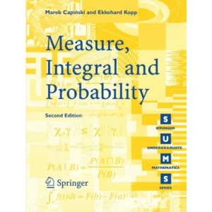 Measure, Integral and Probability (Springer Undergraduate Mathematics Series)