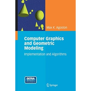 Computer Graphics and Geometric Modelling: Implementation & Algorithms: Implementation and Algorithms: Implementation and Algorithms v. 1