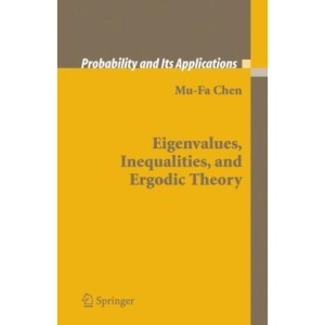 Eigenvalues, Inequalities, and Ergodic Theory (Probability and Its Applications)