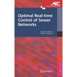 Optimal Real-time Control of Sewer Networks (Advances in Industrial Control)