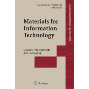 Materials for Information Technology: Devices, Interconnects and Packaging (Engineering Materials and Processes)