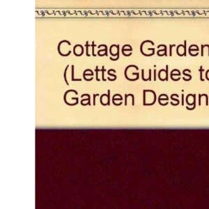 Cottage Gardens (Letts Guides to Garden Design)