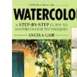 Watercolour: A Step-by-step Guide to Watercolour Techniques (Practical Arts)