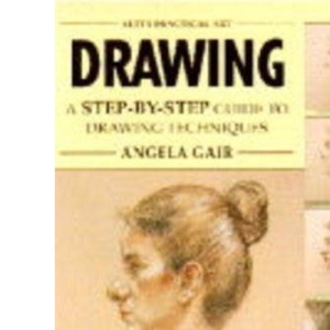 Drawing: A Step-by-step Guide to Drawing Techniques (Practical Arts)