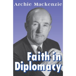Faith in Diplomacy: A Memoir