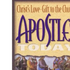 Apostles Today: Christ's Love Gift to the Church