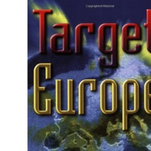 Target Europe: Interpreting the Times and Seasons of God's Kingdom in the Lands and Islands of Europe and the Challenge for Today!