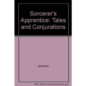 Sorcerer's Apprentice: Tales and Conjurations