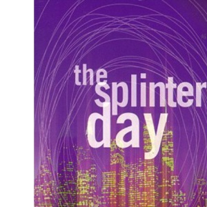 The Splintered Day (High risk)