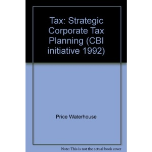 Tax: Strategic Corporate Tax Planning (CBI Initiative 1992)