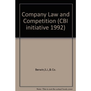Company Law and Competition (CBI Initiative 1992)