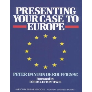 Presenting Your Case to Europe