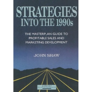 Strategies into the 1990's: The Masterplan Guide to Profitable Sales and Marketing Development