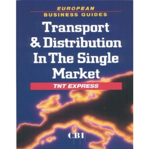 Transport and Distribution in the Single Market (European Business Guides)
